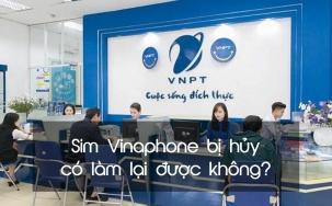 Sim Vinaphone bị hủy có làm lại được không?
