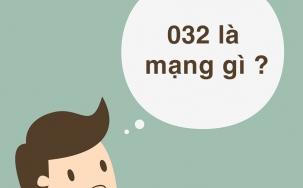 032 là mạng gì? Cách lựa chọn đầu số 032 đơn giản nhất