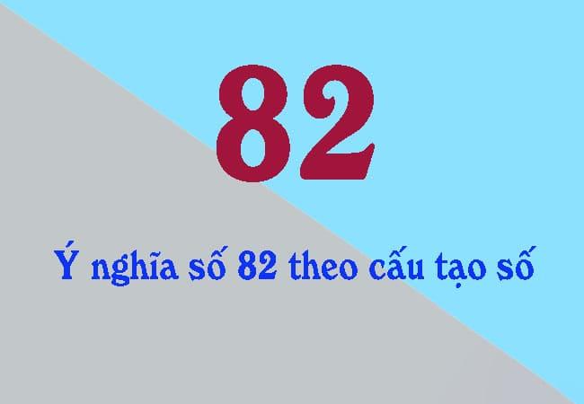 Y Nghia So 82 Theo Cau Tao So